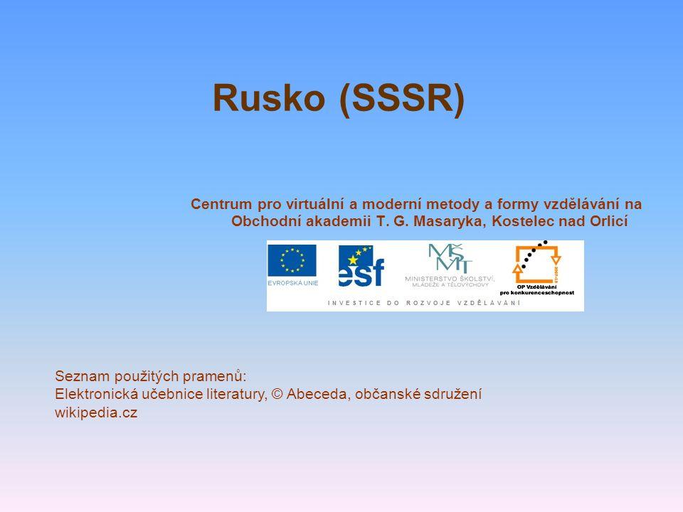 Rusko (SSSR) Centrum pro virtuální a moderní metody a formy vzdělávání na Obchodní akademii T. G. Masaryka, Kostelec nad Orlicí.