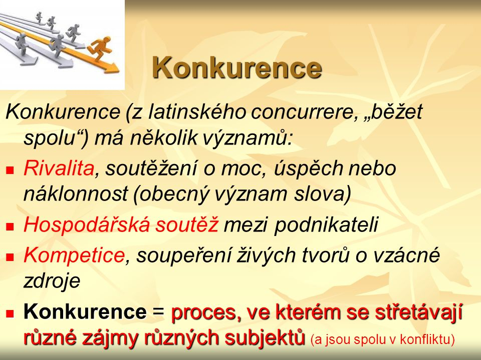 """Konkurence Konkurence (z latinského concurrere, """"běžet spolu ) má několik významů:"""