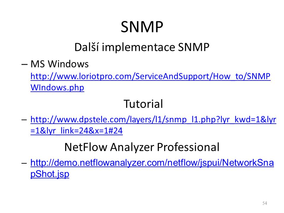 SNMP Další implementace SNMP Tutorial NetFlow Analyzer Professional