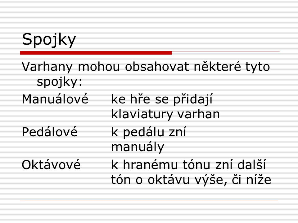 Spojky Varhany mohou obsahovat některé tyto spojky: