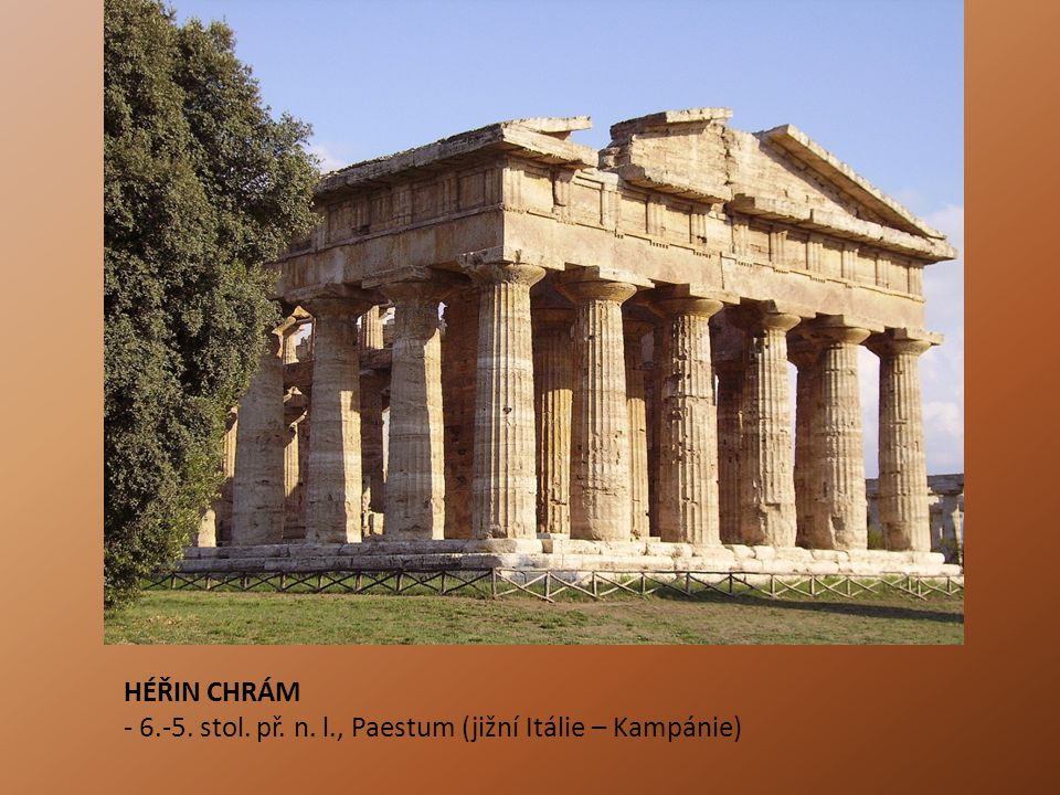 HÉŘIN CHRÁM - 6.-5. stol. př. n. l., Paestum (jižní Itálie – Kampánie)