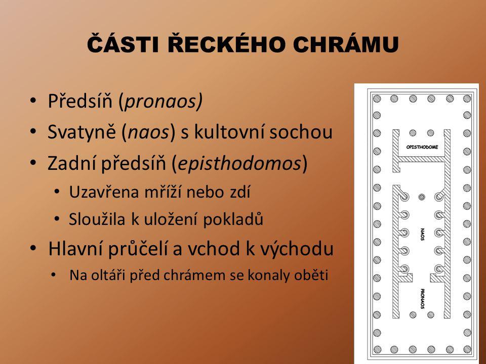 Svatyně (naos) s kultovní sochou Zadní předsíň (episthodomos)