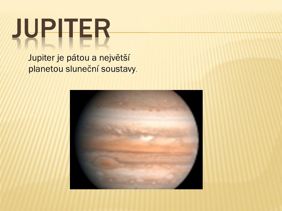 Jupiter Jupiter je pátou a největší planetou sluneční soustavy.