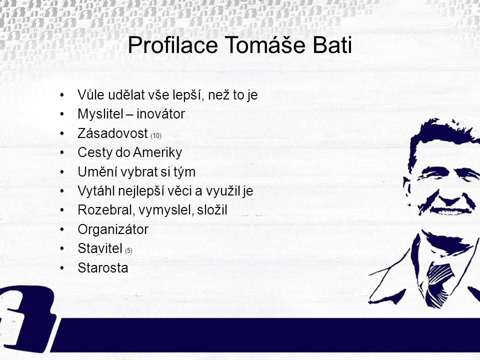 Profilace Tomáše Bati Vůle udělat vše lepší, než to je