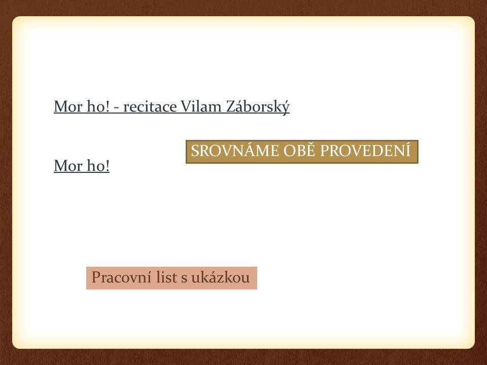 Mor ho! - recitace Vilam Záborský