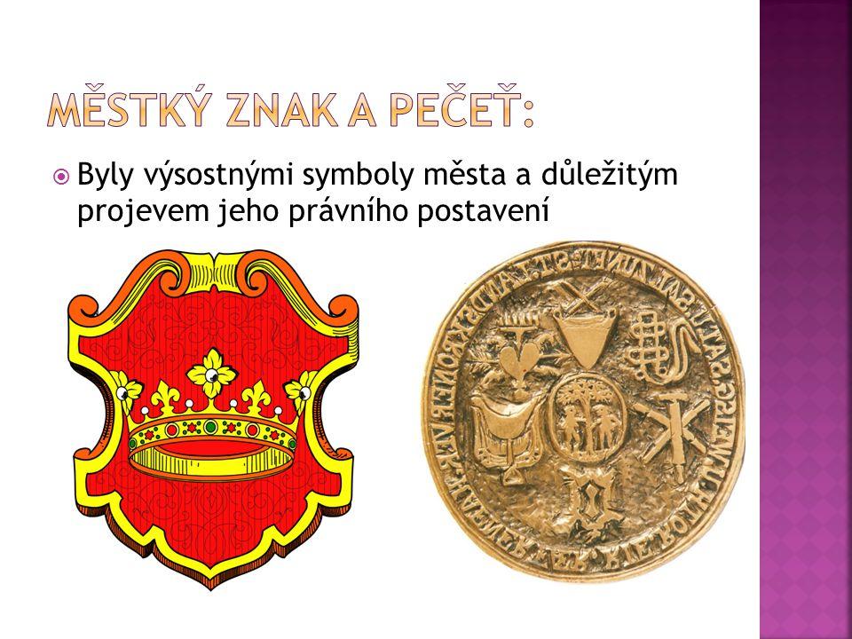 MĚSTKÝ ZNAK A PEČEŤ: Byly výsostnými symboly města a důležitým projevem jeho právního postavení