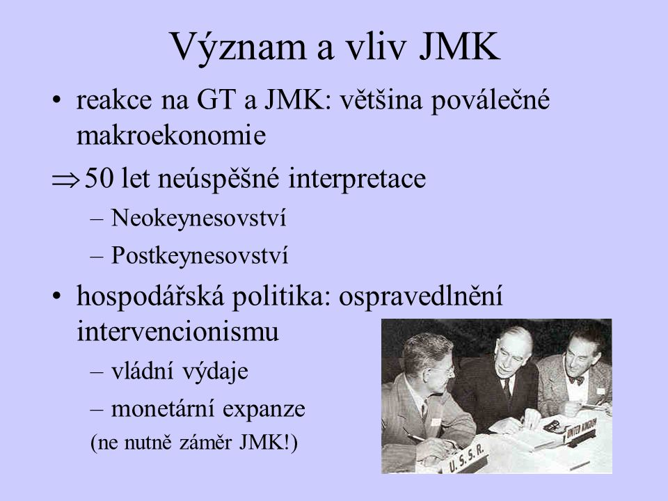 Význam a vliv JMK reakce na GT a JMK: většina poválečné makroekonomie