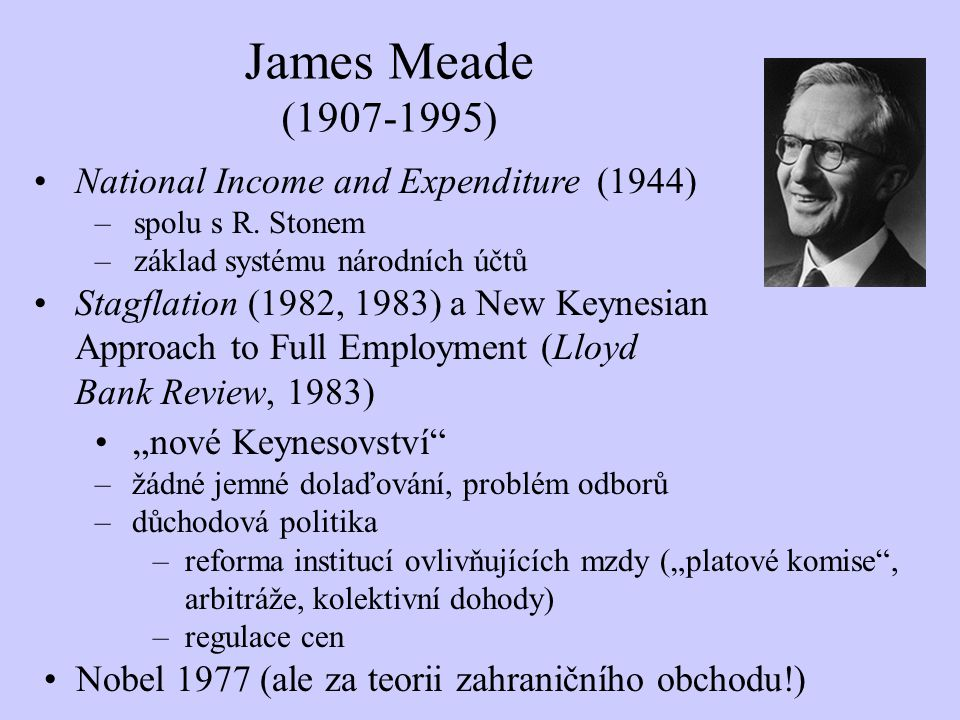 James Meade ( ) National Income and Expenditure (1944)