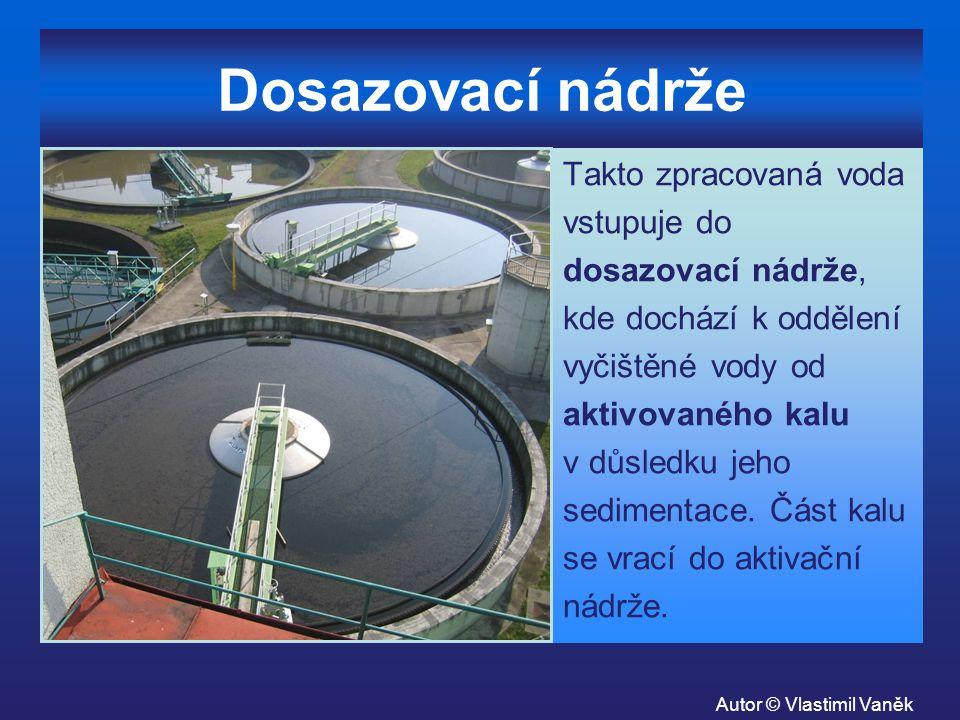 Dosazovací nádrže Takto zpracovaná voda vstupuje do dosazovací nádrže,