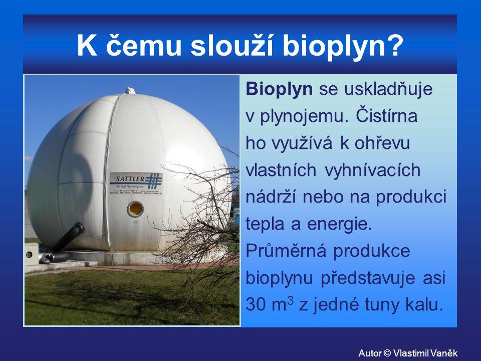 K čemu slouží bioplyn Bioplyn se uskladňuje v plynojemu. Čistírna