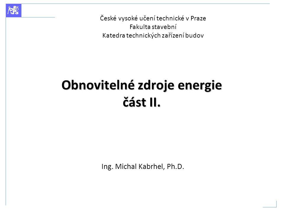 Obnovitelné zdroje energie část II.
