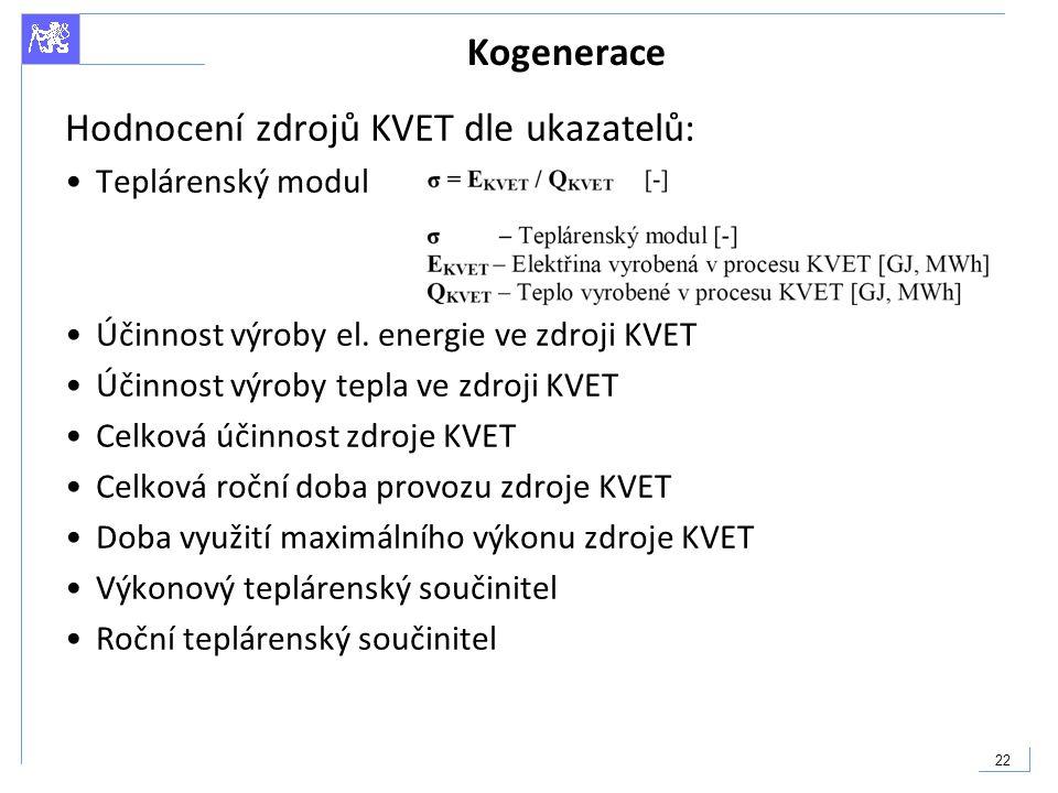 Hodnocení zdrojů KVET dle ukazatelů: