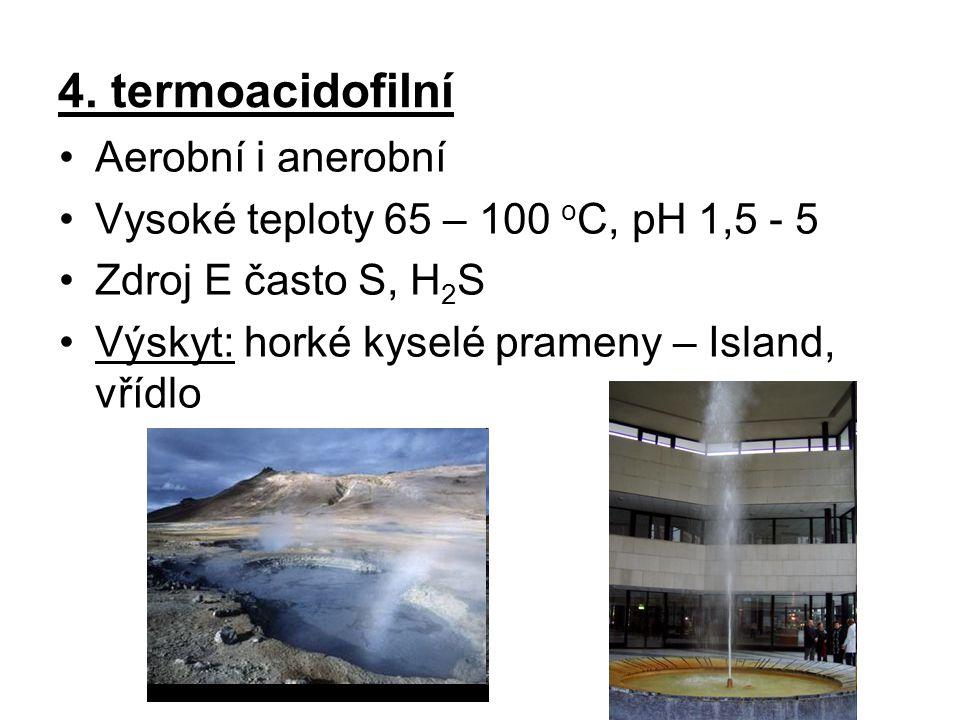 4. termoacidofilní Aerobní i anerobní