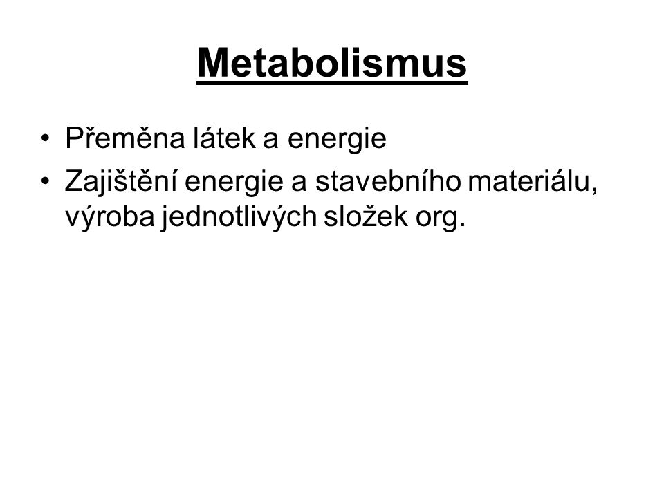 Metabolismus Přeměna látek a energie