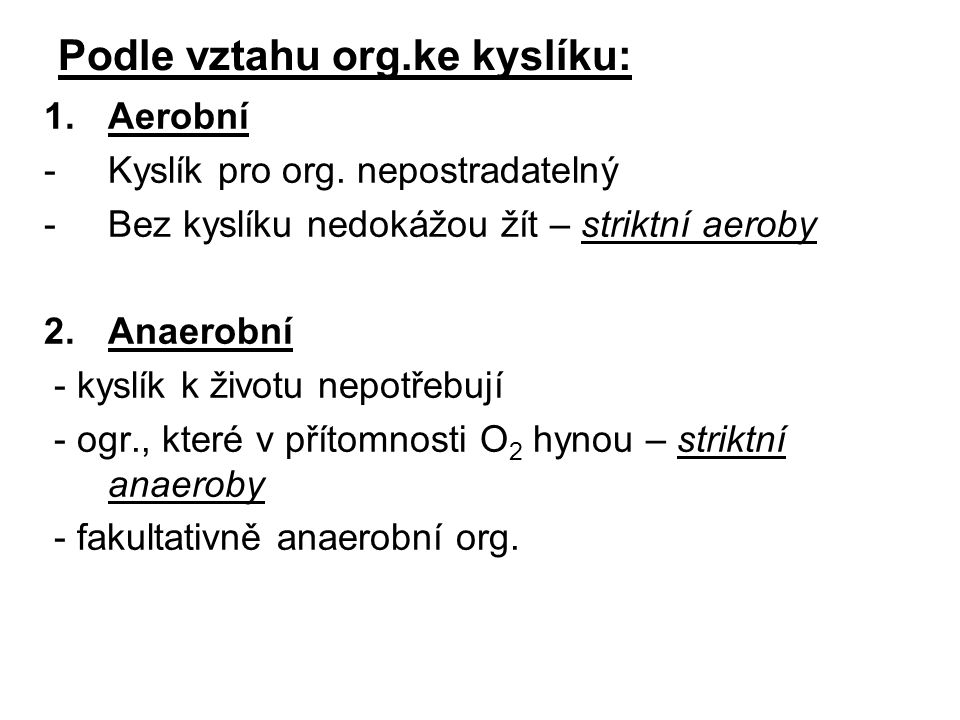 Podle vztahu org.ke kyslíku: