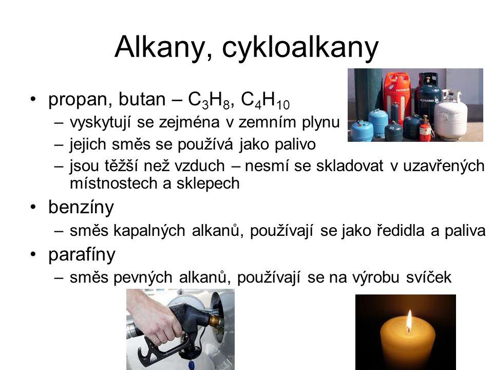 Alkany, cykloalkany propan, butan – C3H8, C4H10 benzíny parafíny
