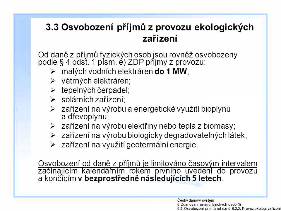 3.3 Osvobození příjmů z provozu ekologických zařízení