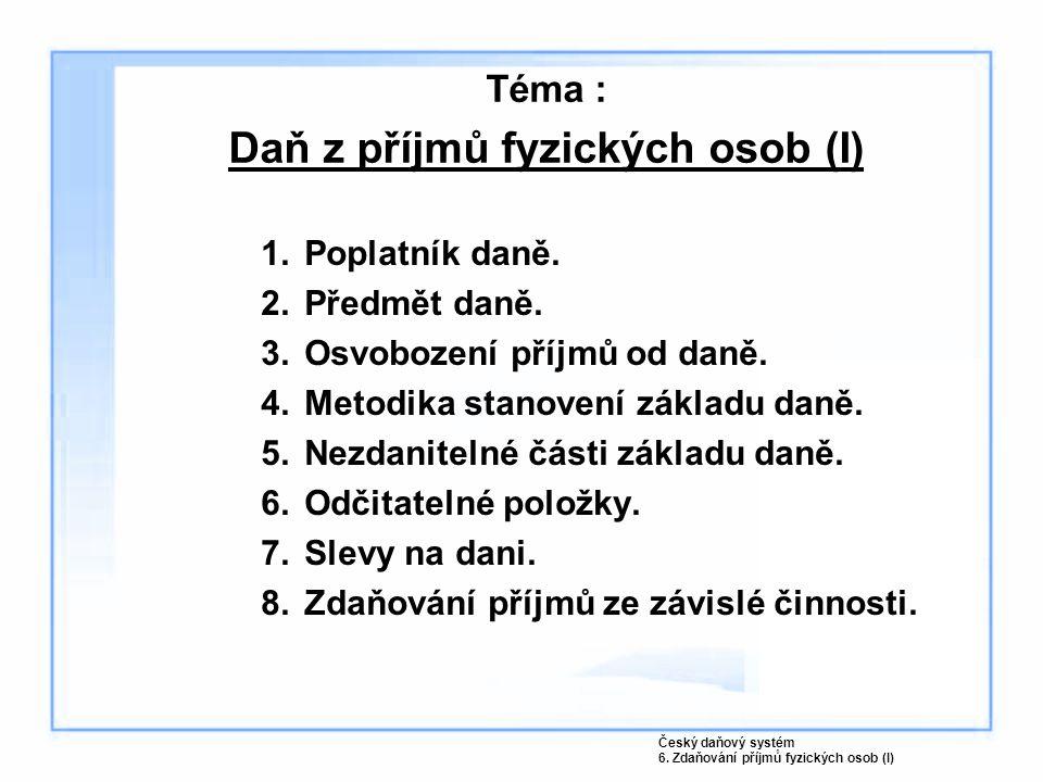 Téma : Daň z příjmů fyzických osob (I)