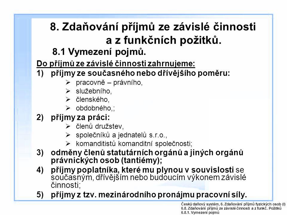 8. Zdaňování příjmů ze závislé činnosti a z funkčních požitků.