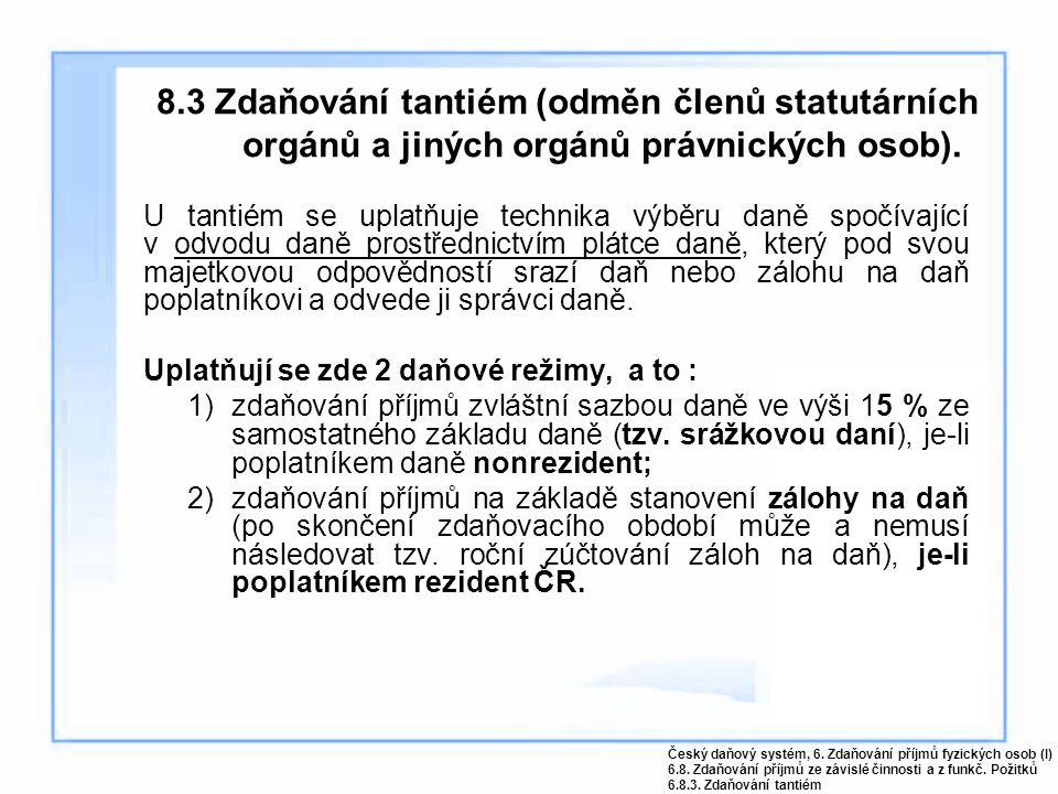8.3 Zdaňování tantiém (odměn členů statutárních orgánů a jiných orgánů právnických osob).