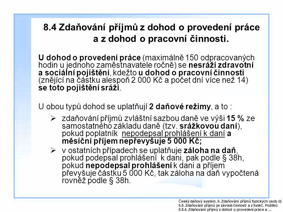 8.4 Zdaňování příjmů z dohod o provedení práce a z dohod o pracovní činnosti.