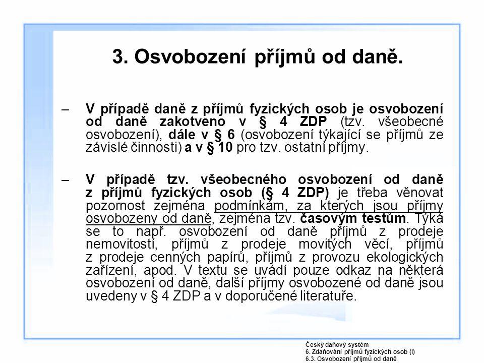 3. Osvobození příjmů od daně.