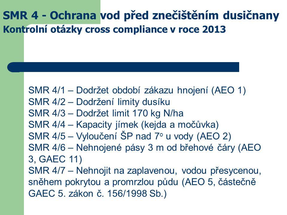 SMR 4 - Ochrana vod před znečištěním dusičnany Kontrolní otázky cross compliance v roce 2013