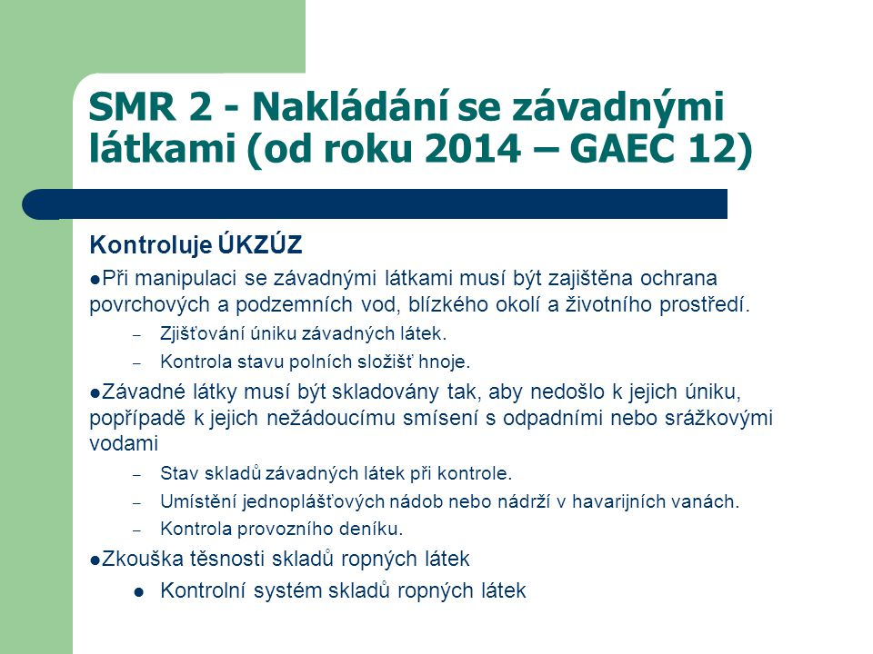 SMR 2 - Nakládání se závadnými látkami (od roku 2014 – GAEC 12)