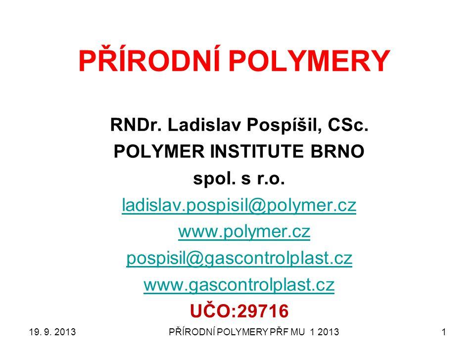 RNDr. Ladislav Pospíšil, CSc. POLYMER INSTITUTE BRNO