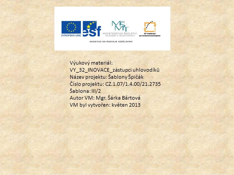 Výukový materiál: VY_32_INOVACE_zástupci uhlovodíků. Název projektu: Šablony Špičák. Číslo projektu: CZ.1.07/1.4.00/21.2735.