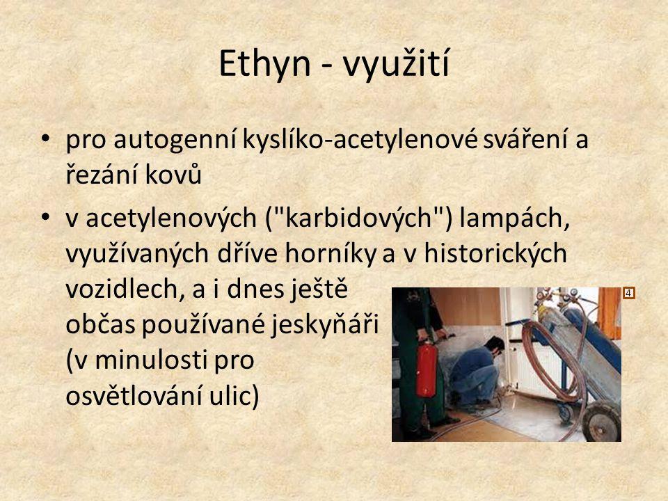 Ethyn - využití pro autogenní kyslíko-acetylenové sváření a řezání kovů.