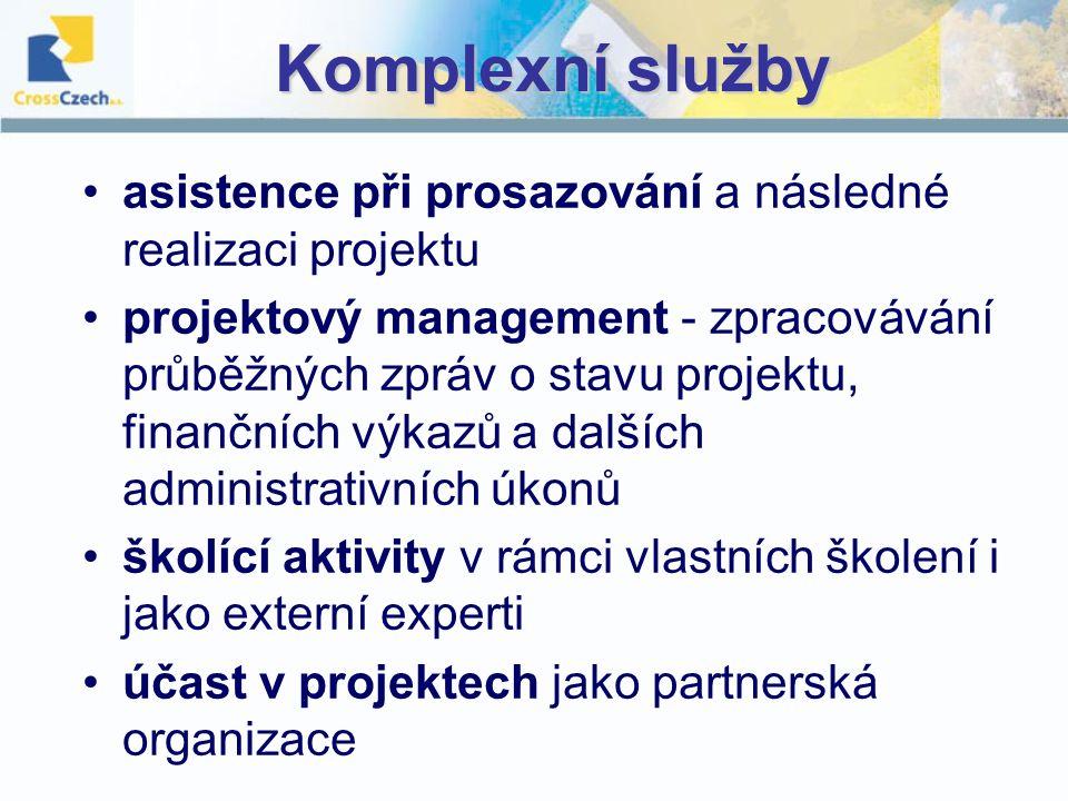 Komplexní služby asistence při prosazování a následné realizaci projektu.