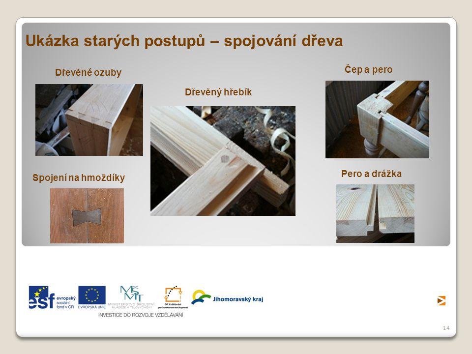 Ukázka starých postupů – spojování dřeva