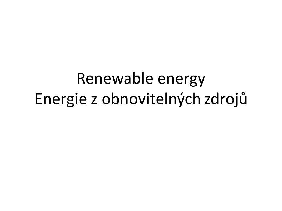 Renewable energy Energie z obnovitelných zdrojů