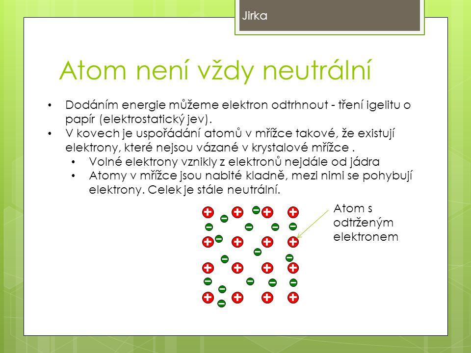 Atom není vždy neutrální