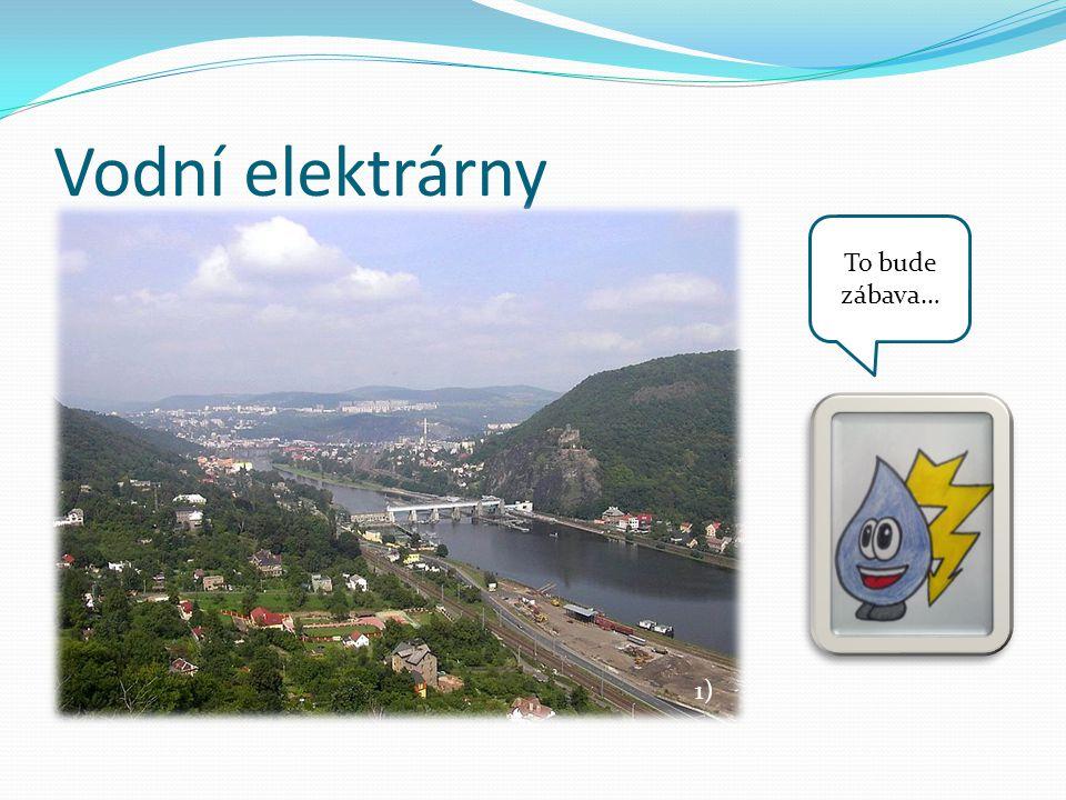 Vodní elektrárny To bude zábava… 1)
