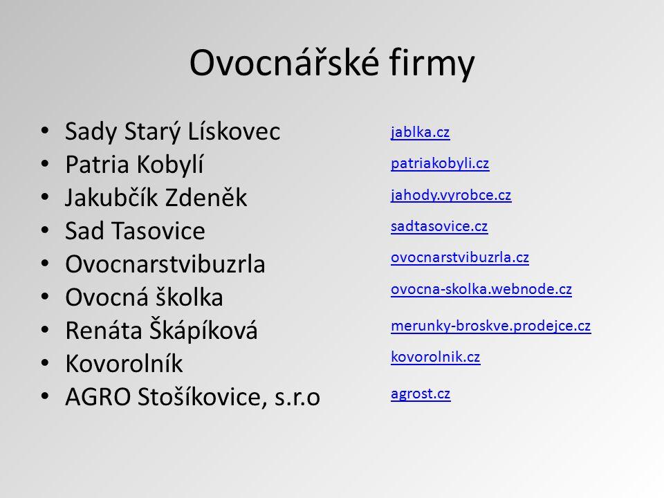 Ovocnářské firmy Sady Starý Lískovec Patria Kobylí Jakubčík Zdeněk
