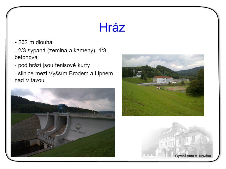 Hráz 262 m dlouhá 2/3 sypaná (zemina a kameny), 1/3 betonová