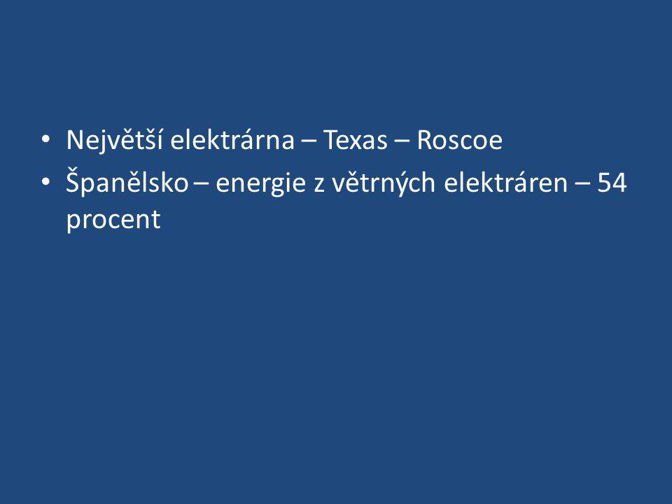 Největší elektrárna – Texas – Roscoe