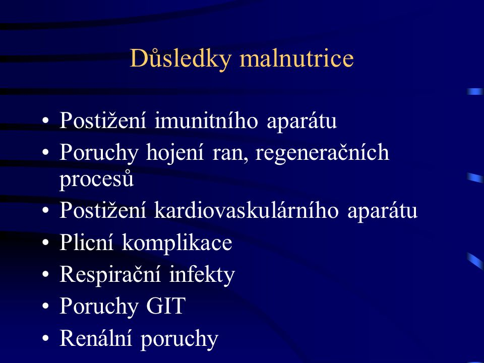 Důsledky malnutrice Postižení imunitního aparátu