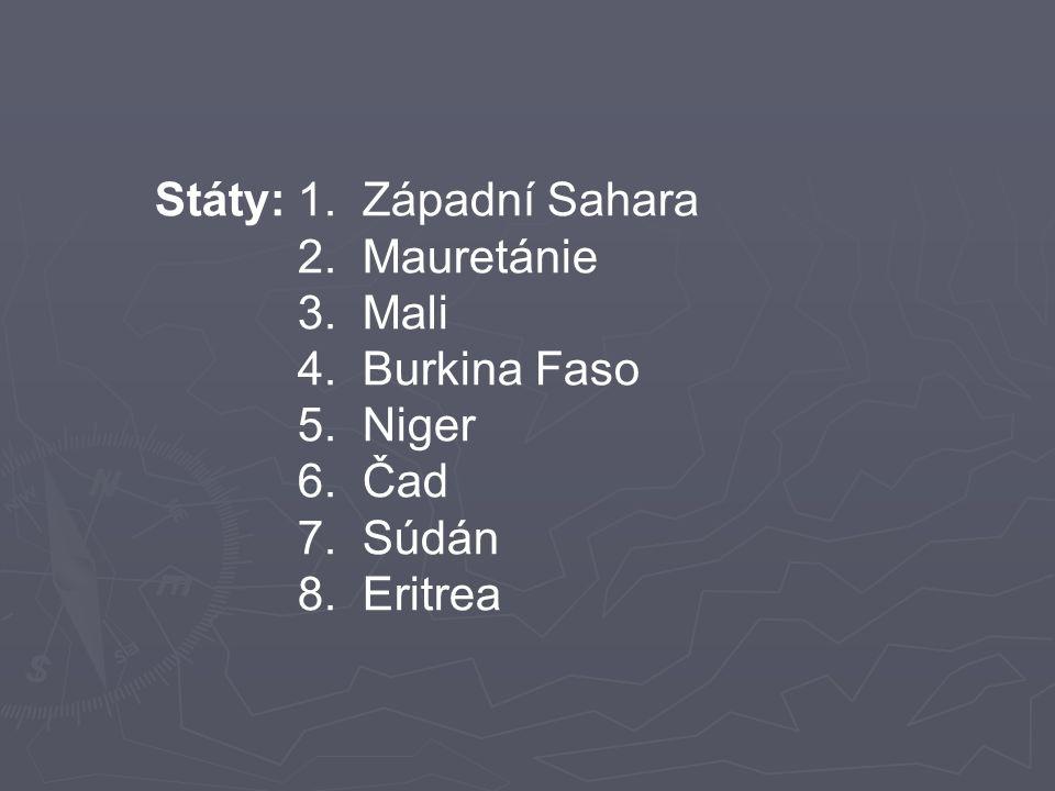 Státy: 1. Západní Sahara 2. Mauretánie. 3. Mali. 4. Burkina Faso. 5. Niger. 6. Čad. 7. Súdán.