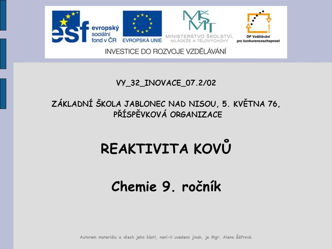 REAKTIVITA KOVŮ Chemie 9. ročník