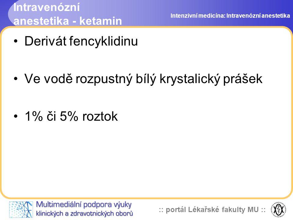 Intravenózní anestetika - ketamin