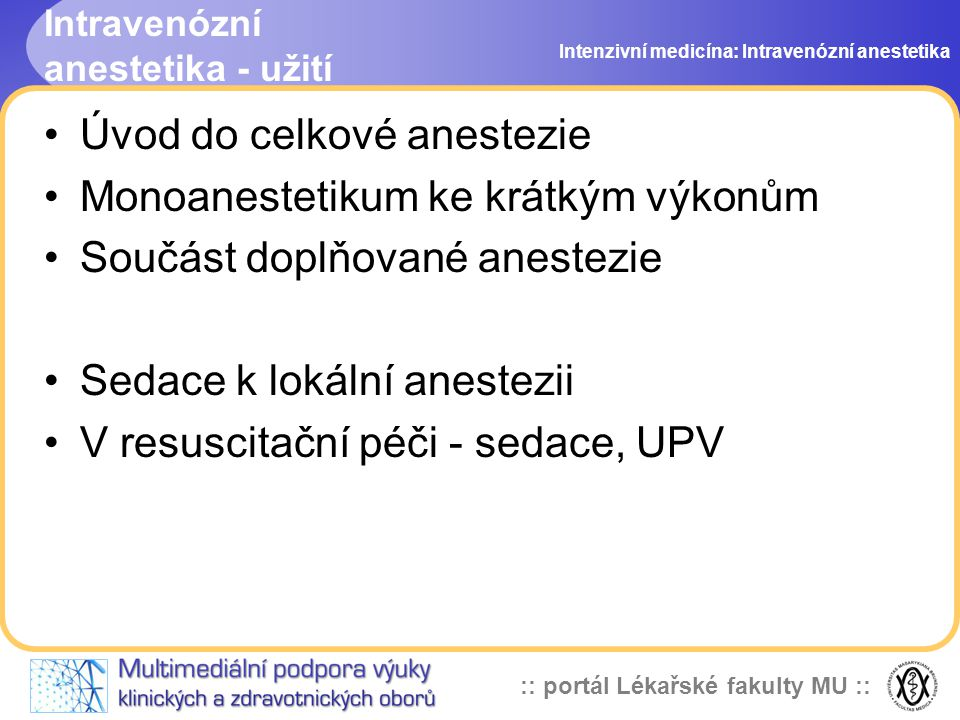 Intravenózní anestetika - užití