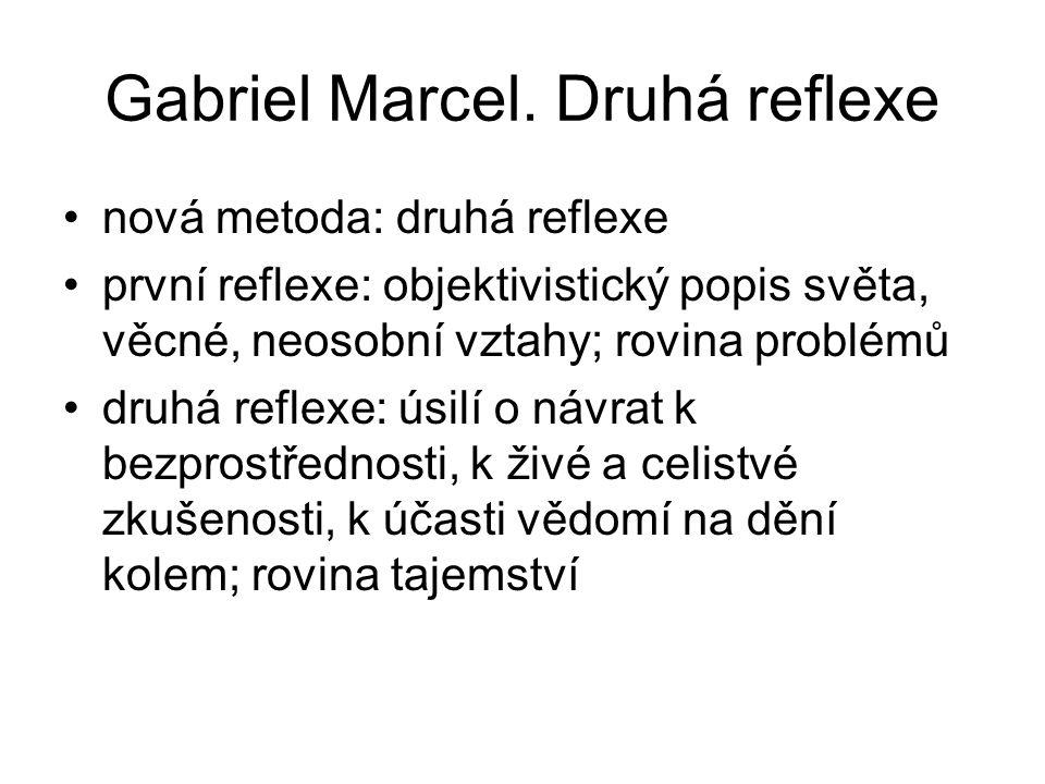 Gabriel Marcel. Druhá reflexe