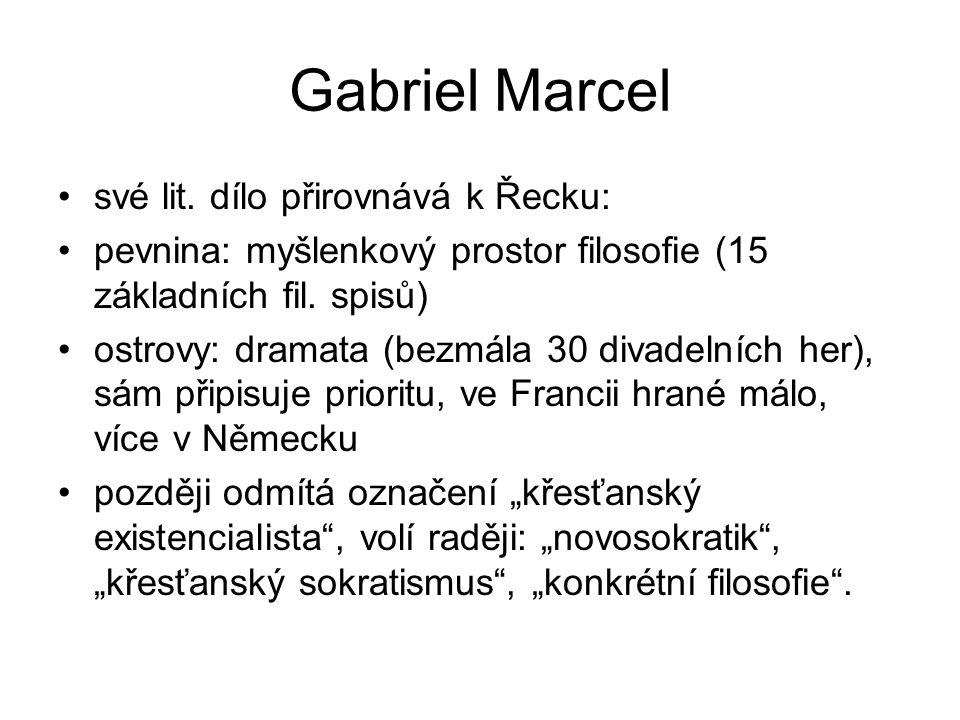 Gabriel Marcel své lit. dílo přirovnává k Řecku: