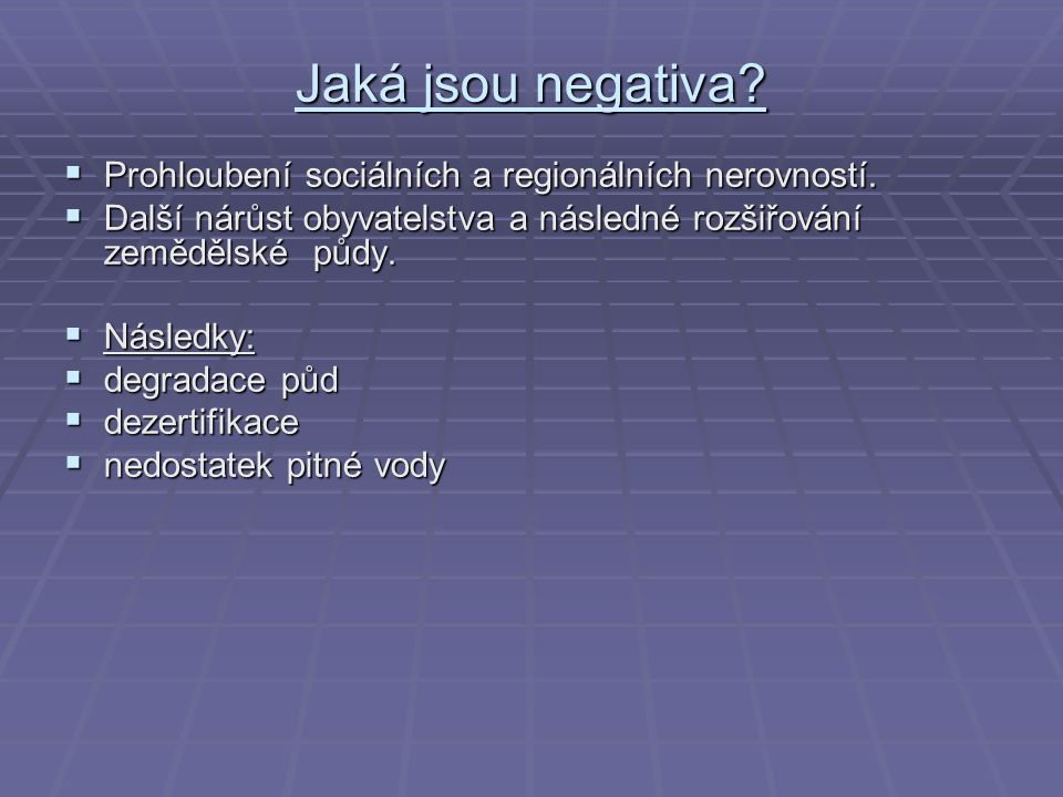 Jaká jsou negativa Prohloubení sociálních a regionálních nerovností.