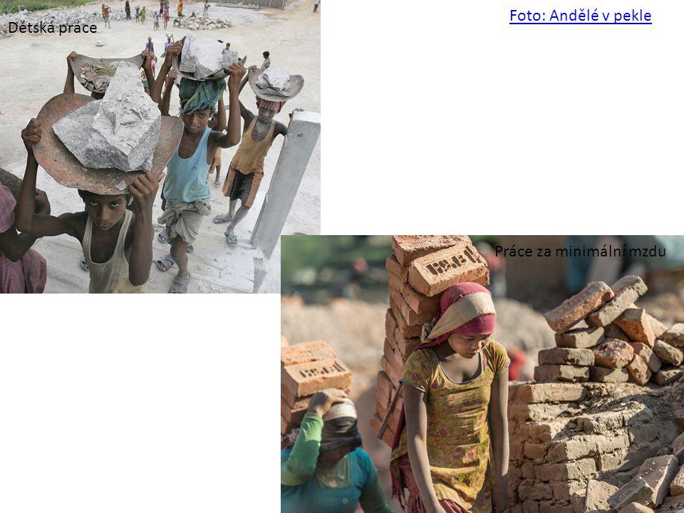 Foto: Andělé v pekle Dětská práce Práce za minimální mzdu