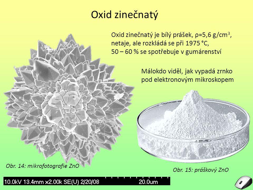 Oxid zinečnatý Oxid zinečnatý je bílý prášek, ρ=5,6 g/cm3, netaje, ale rozkládá se při 1975 °C, 50 – 60 % se spotřebuje v gumárenství.