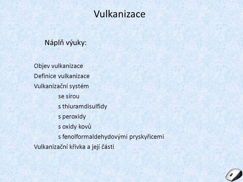 Vulkanizace Náplň výuky: Objev vulkanizace Definice vulkanizace